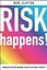 Risk Happens! - resistance is just one of many risks