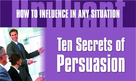 Brilliant Influence - Ten Secrets of Persuasion