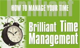 How to Manage your Time - Brilliant Time Management