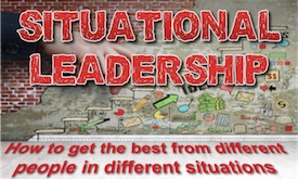 Situational Leadership - How to get the best from different people in different situations