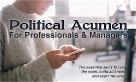 Political Acumen for Professionals and Managers