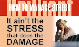 How to Manage Stress - It ain't the Stress that does the Damage